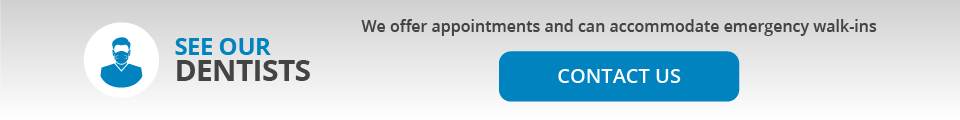 See Our Dentists: We offer appointments and can accommodate emergency walk-ins: Contact Us