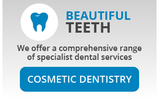 Beautiful Teeth: We offer a comprehensive range of specialist dental services: Cosmetic Dentistry